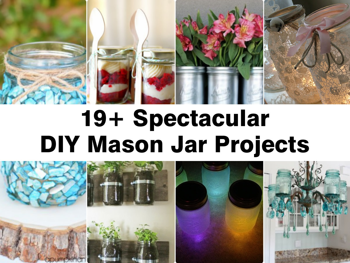 19 spectacular diy mason jar projects for Projects to do with mason jars