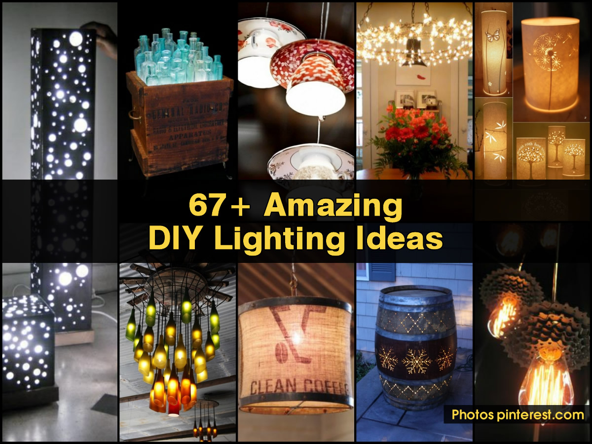 67 Amazing Diy Lighting Ideas