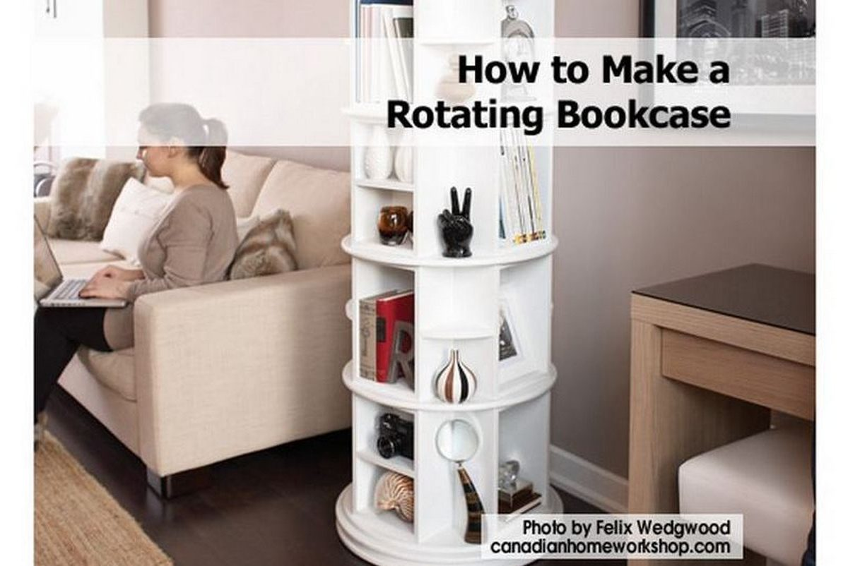 How To Make A Rotating Bookcase. Full resolution‎  portrait, nominally Width 1200 Height 802 pixels, portrait with #795D4C.