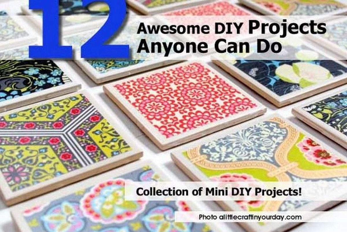 12 awesome diy projects anyone can do for Epic diy projects