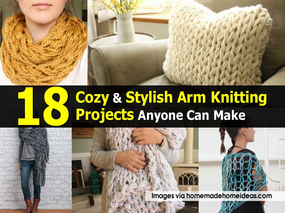 Knitting Projects For The Home : Cozy stylish arm knitting projects anyone can make