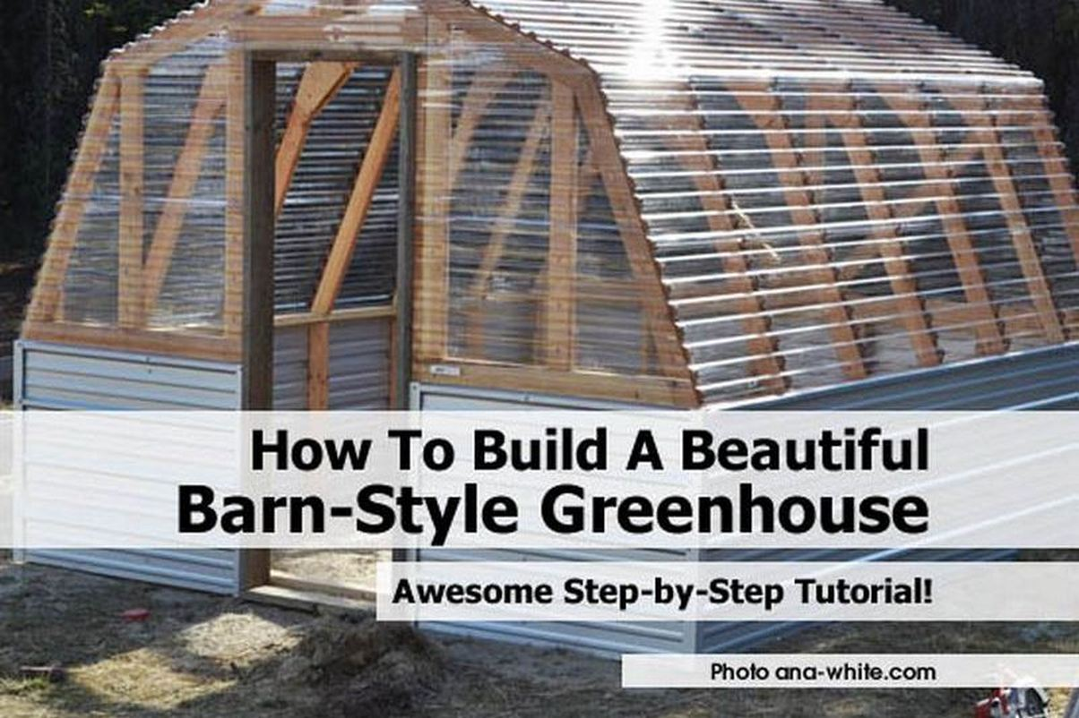 How To Build A Beautiful Barn-Style Greenhouse