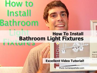 How To Install Bathroom Light Fixtures
