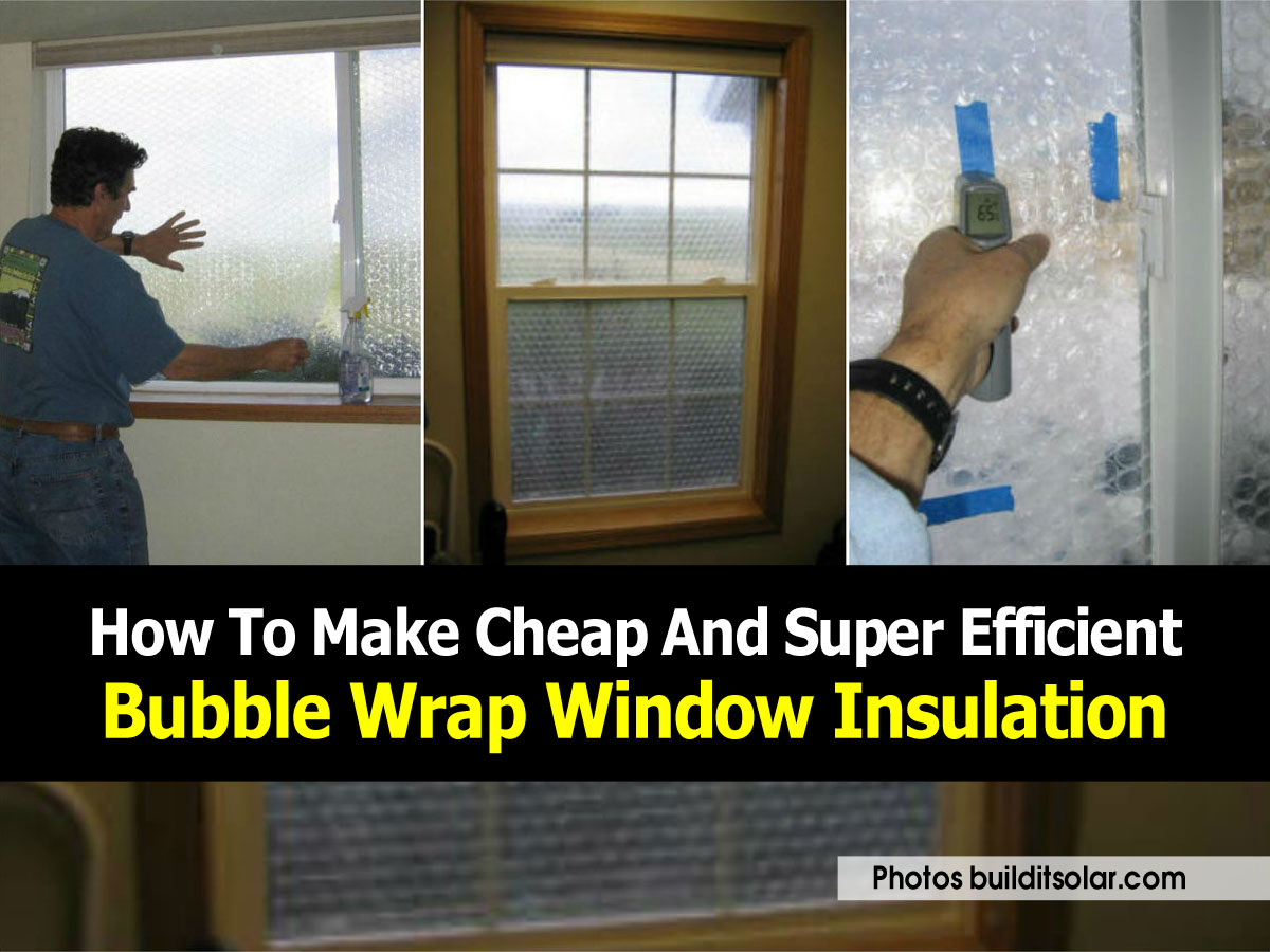 How To Make Cheap And Super Efficient Bubble Wrap Window