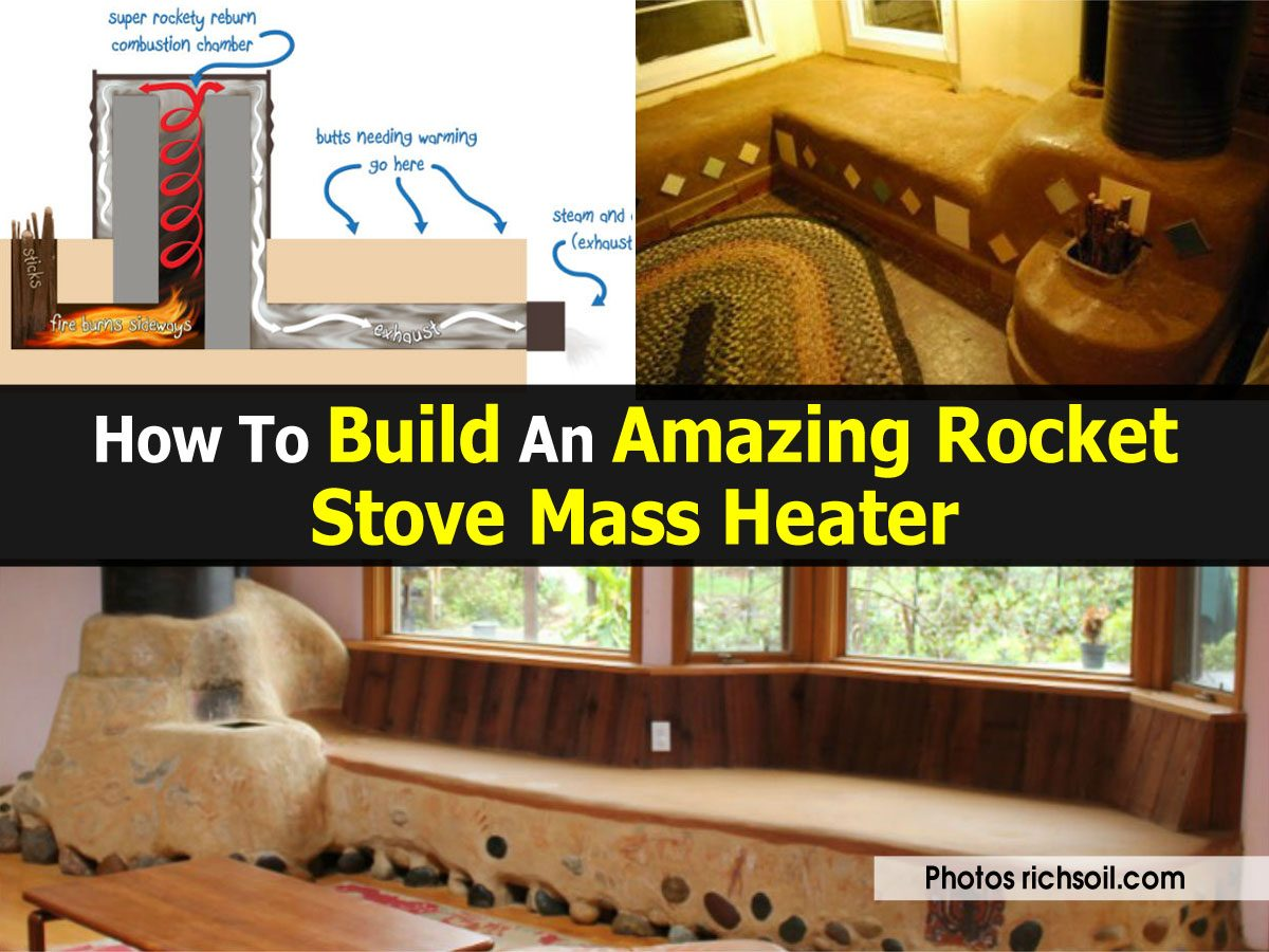 How to build an amazing rocket stove mass heater for How to make a rocket stove