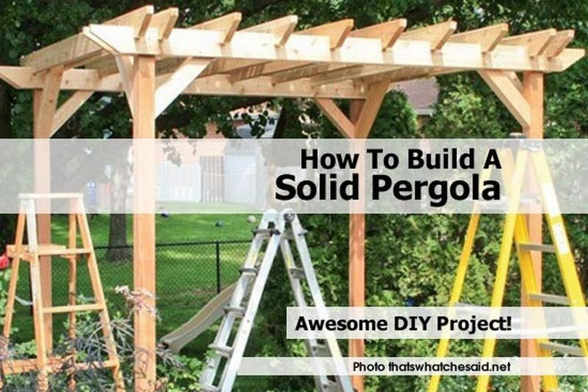 How to build a solid pergola for Build your own pergola