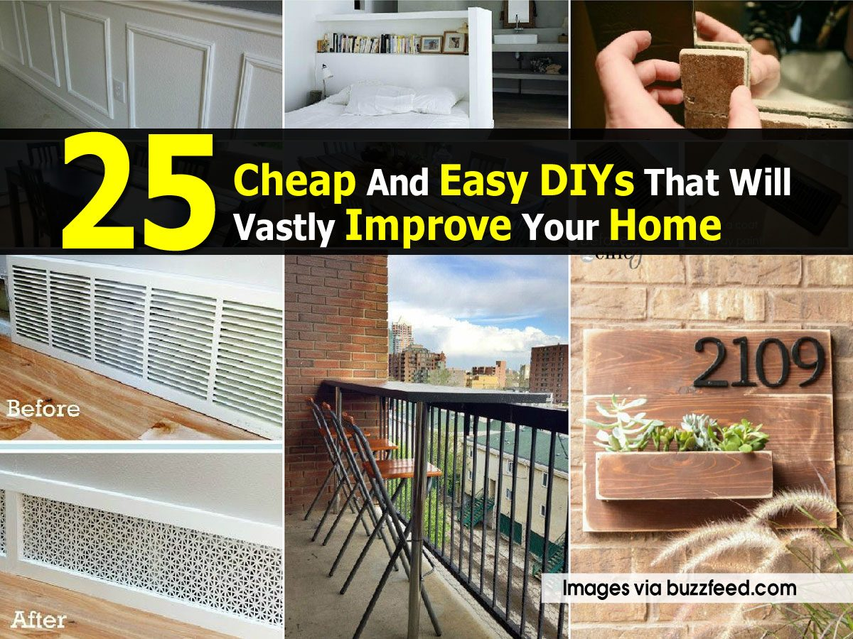 25 cheap and easy diys that will vastly improve your home for Cheap and easy home improvements