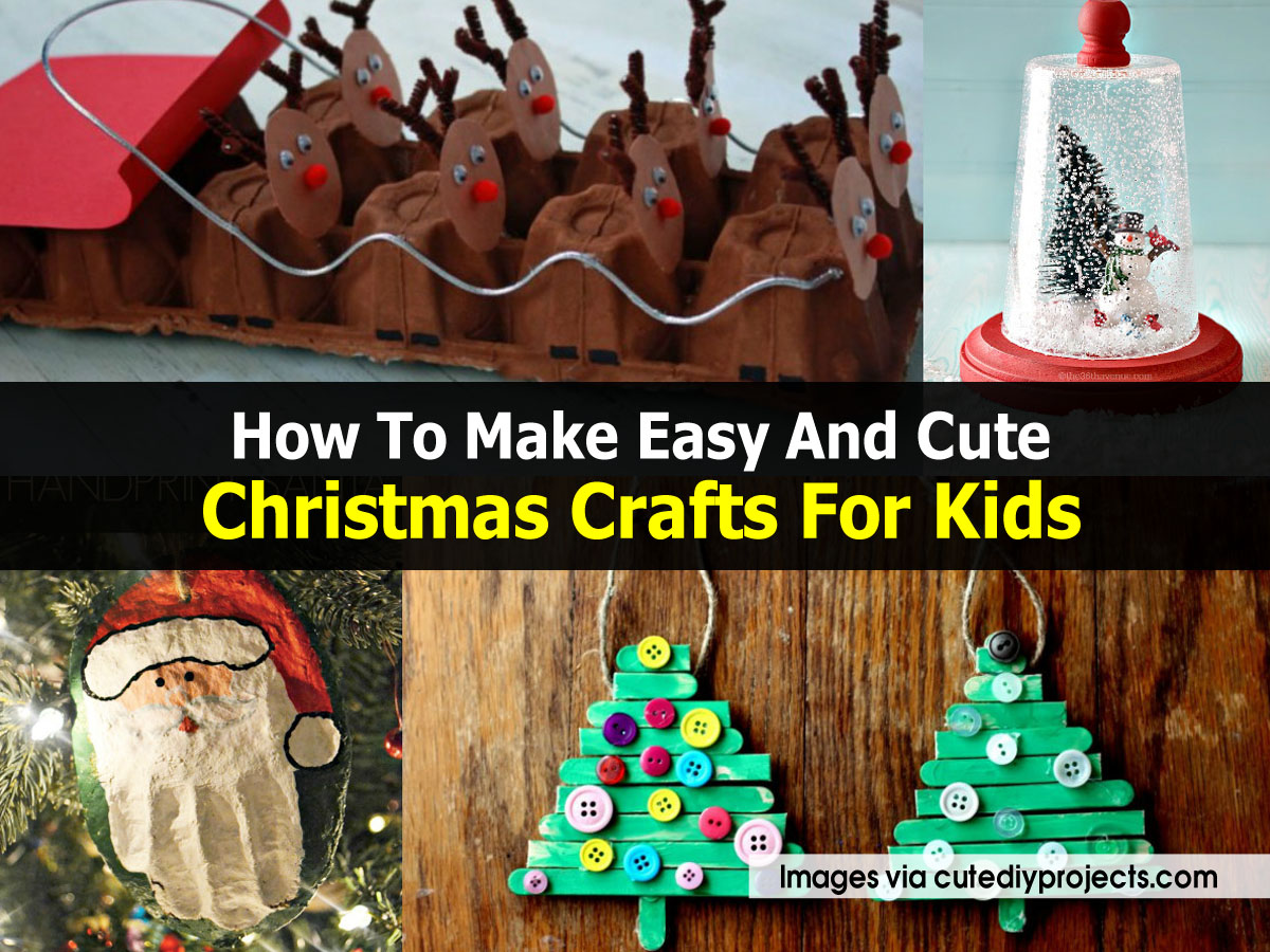 How to make easy and cute christmas crafts for kids for Christmas crafts for kids to make
