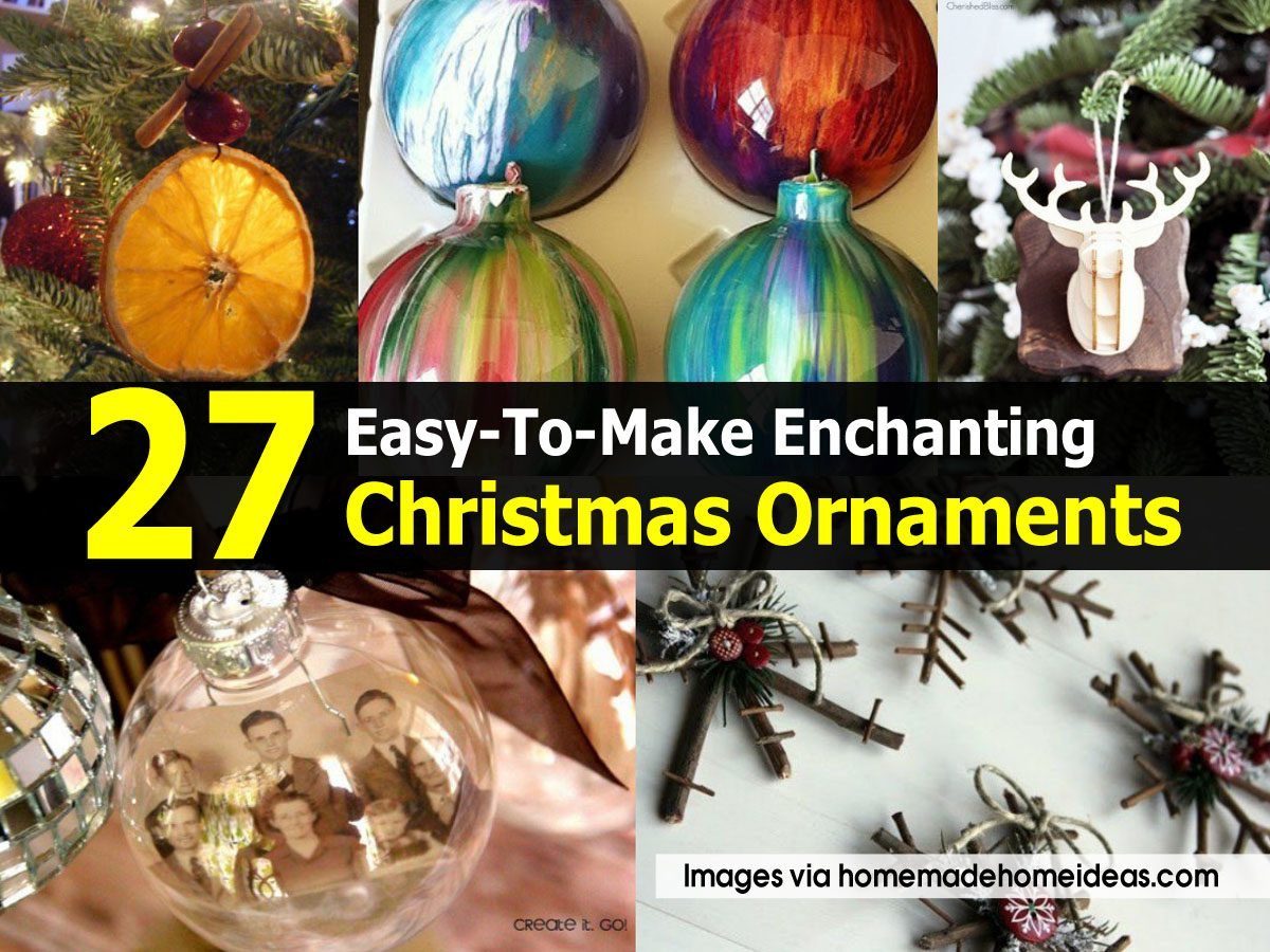 27 easy to make enchanting christmas ornaments for Easy to make christmas decorations at home