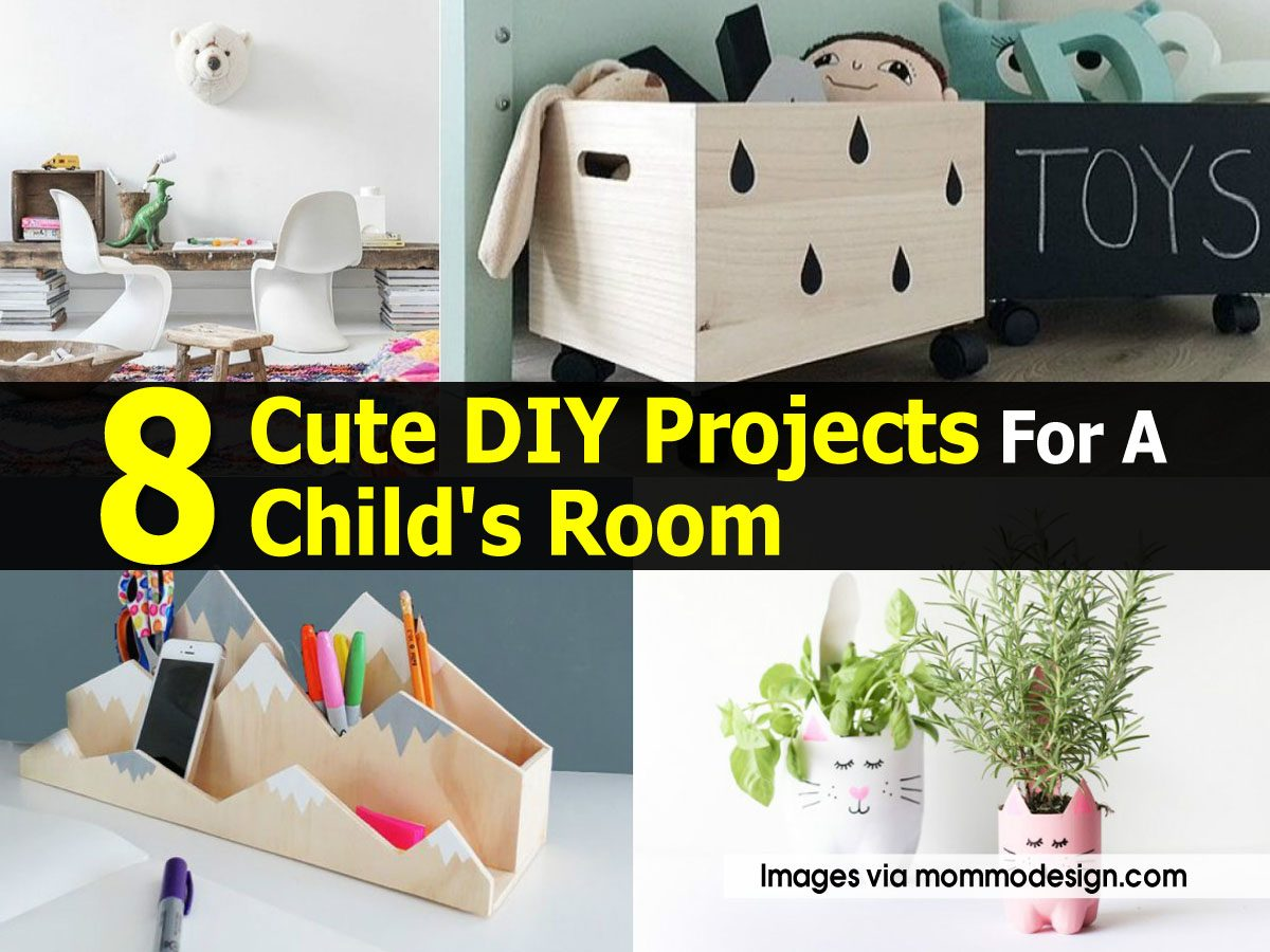8 cute diy projects for a child 39 s room for Cute room diy crafts