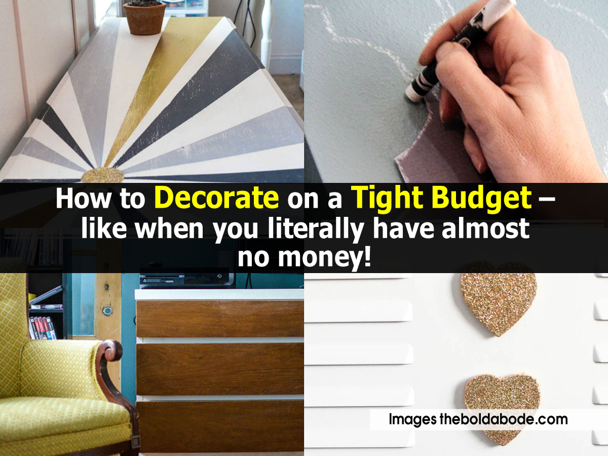 how to decorate on a tight budget like when you