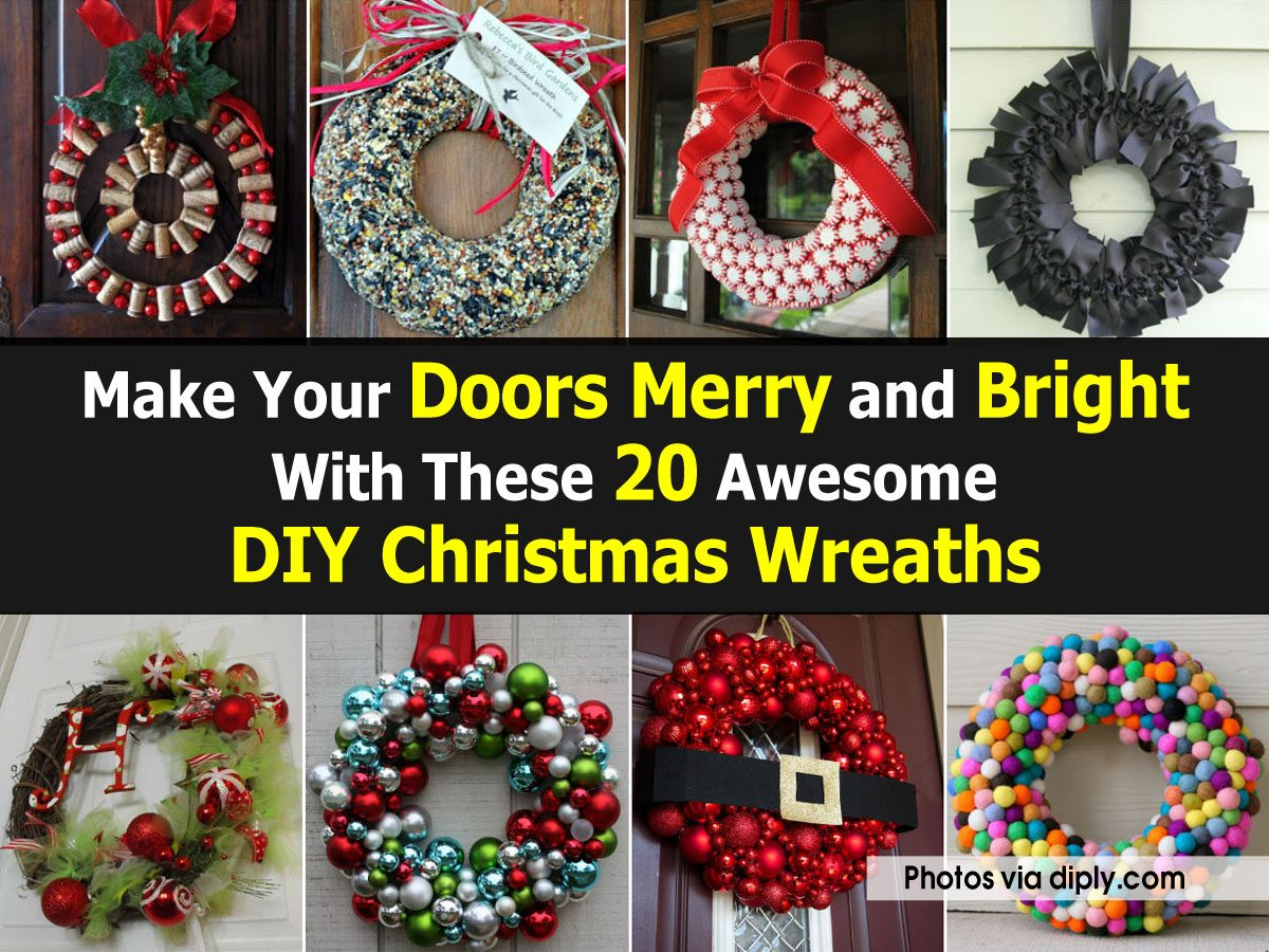 Make your doors merry and bright with these 20 awesome diy christmas wreaths - Awesome christmas wreath with homemade style ...