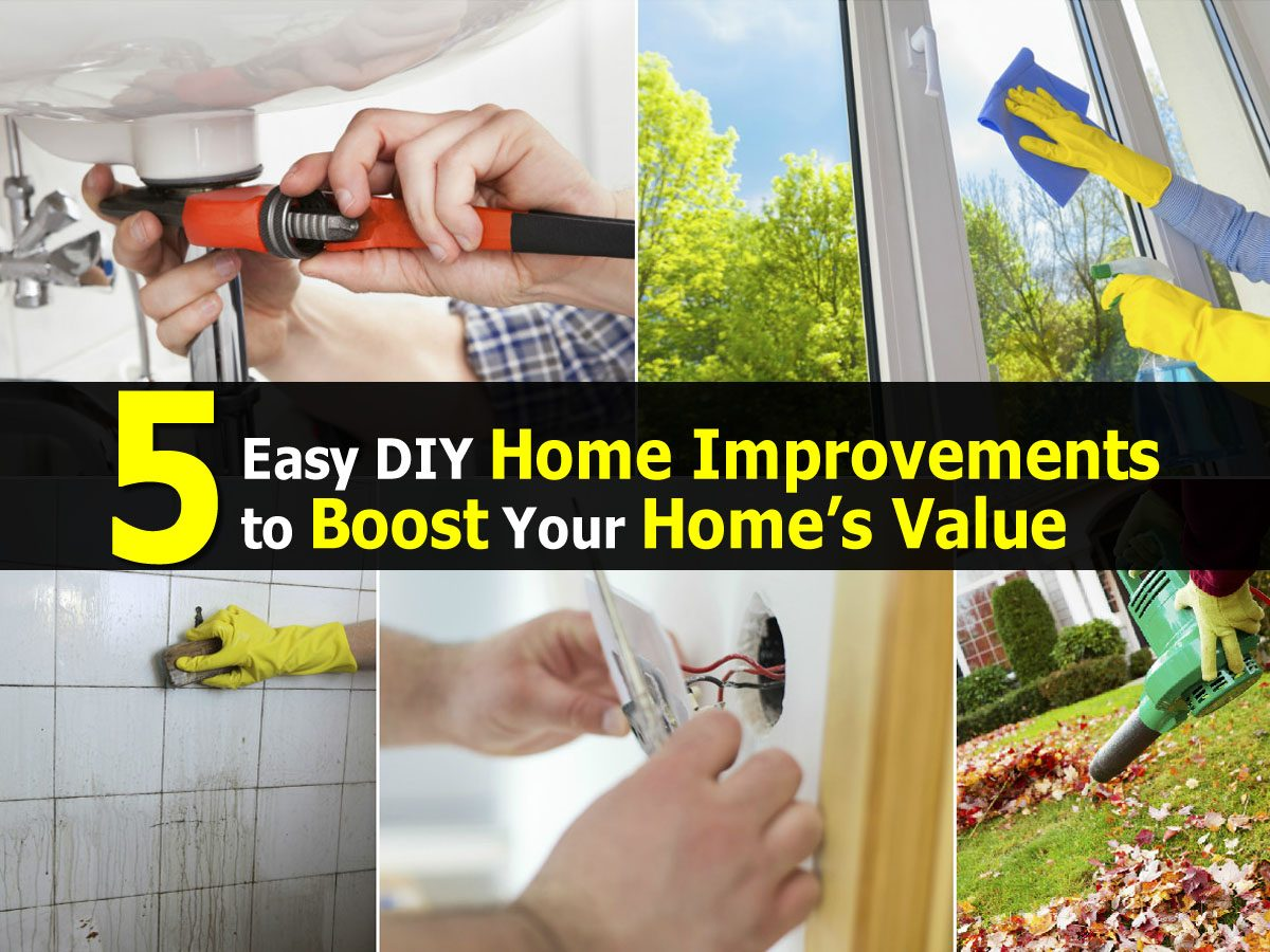 5 easy diy home improvements to boost your home s value for Easy home improvement projects