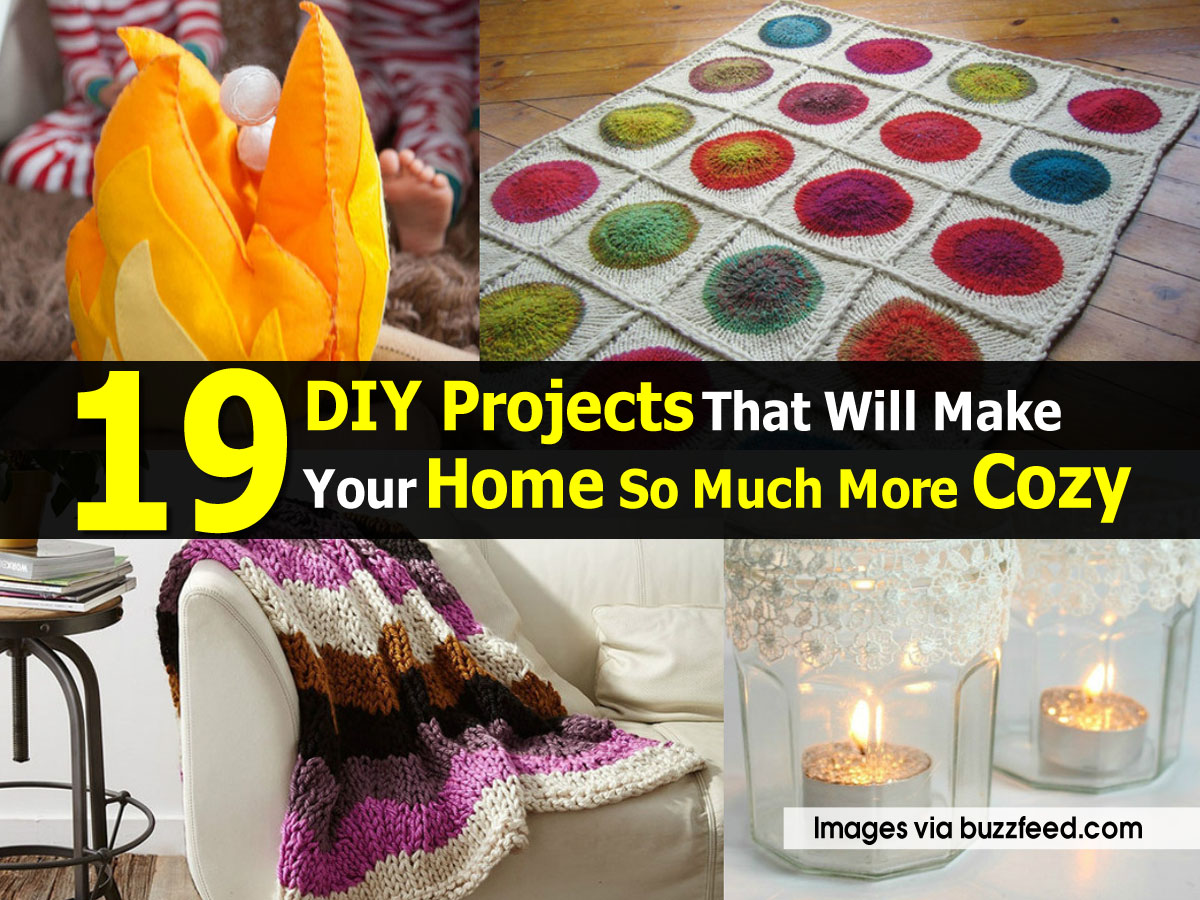 19 diy projects that will make your home so much more cozy