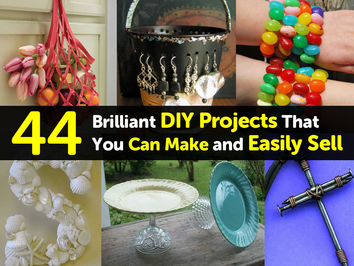 44 brilliant diy projects that you can make and easily sell for Doing crafts at home for money