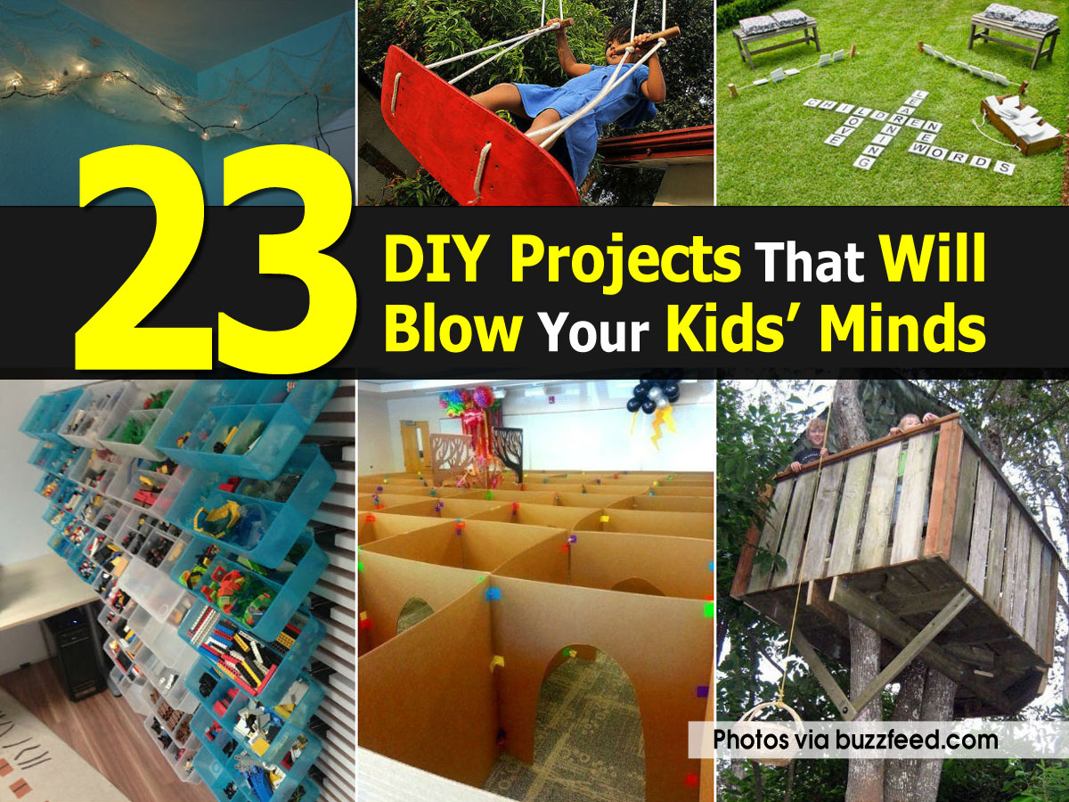 23 Diy Projects That Will Blow Your Kids Minds