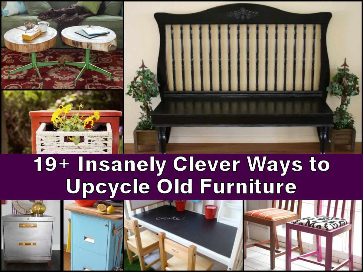 19 insanely clever ways to upcycle old furniture for Furniture upcycling