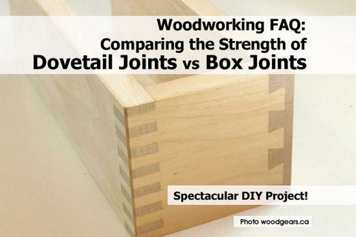 Woodworking FAQ: Comparing the Strength of Dovetail Joints vs Box Joints