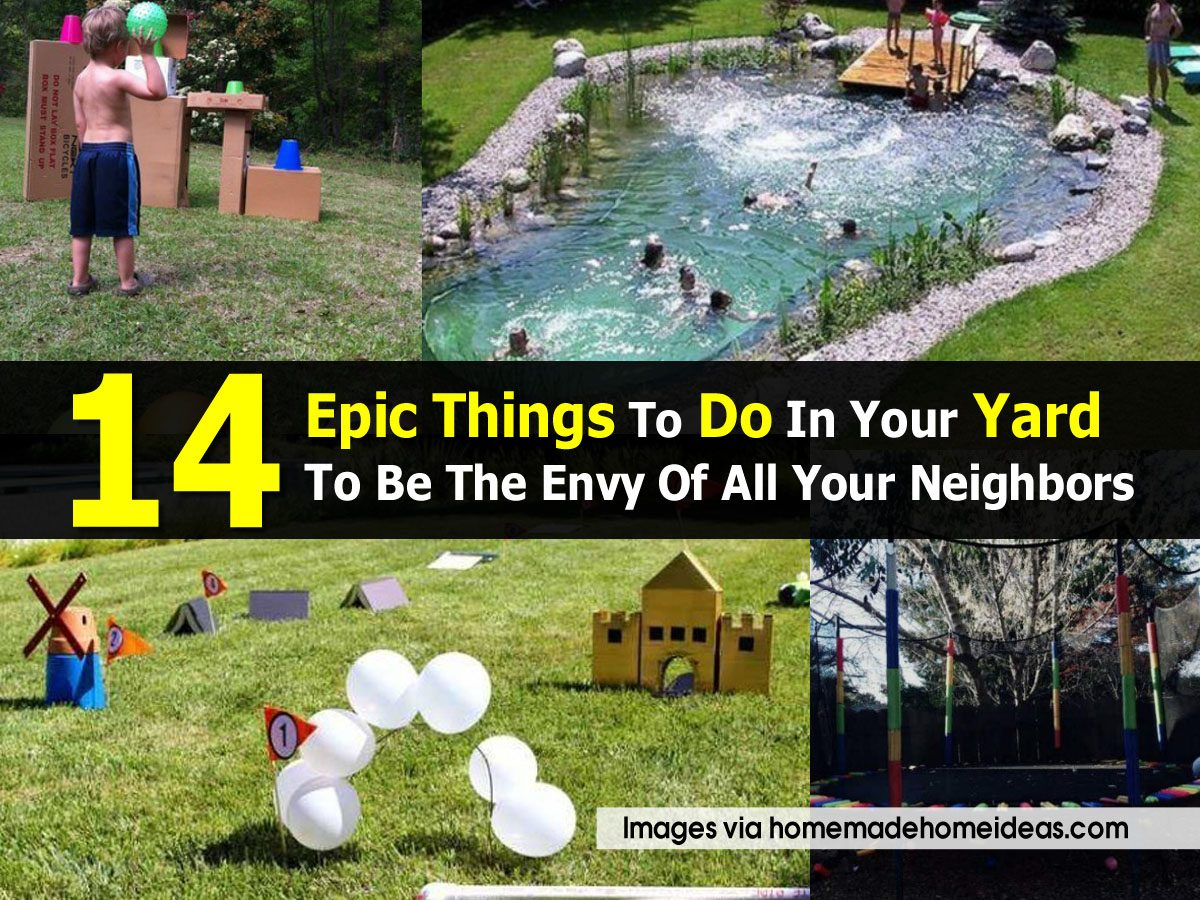 14 Epic Things To Do In Your Yard To Be The Envy Of All ...