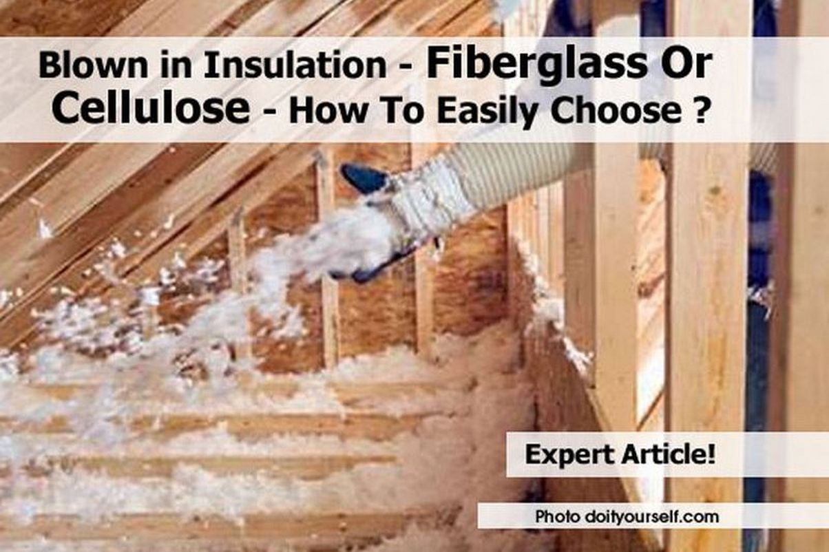 Blown In Insulation Fiberglass Or Cellulose How To