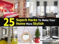25 Superb Hacks To Make Your Home More Stylish