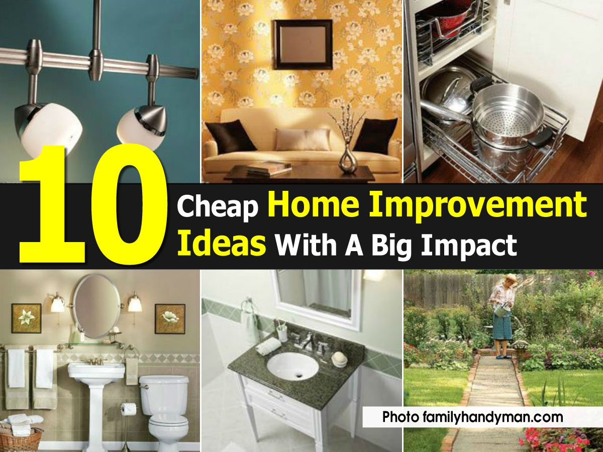 10 cheap home improvement ideas with a big impact for Cheap and easy home improvements
