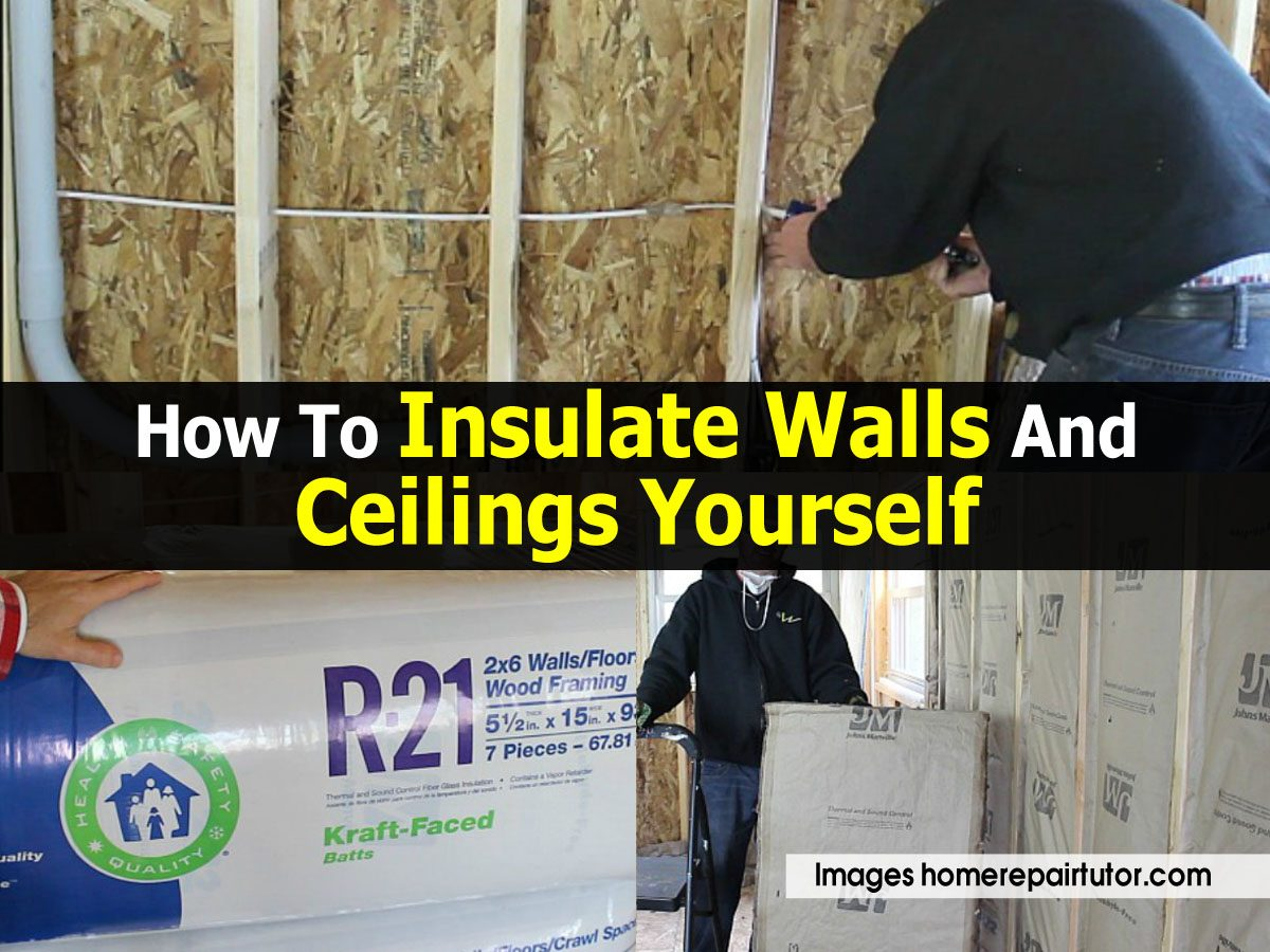 How To Insulate Walls And Ceilings Yourself