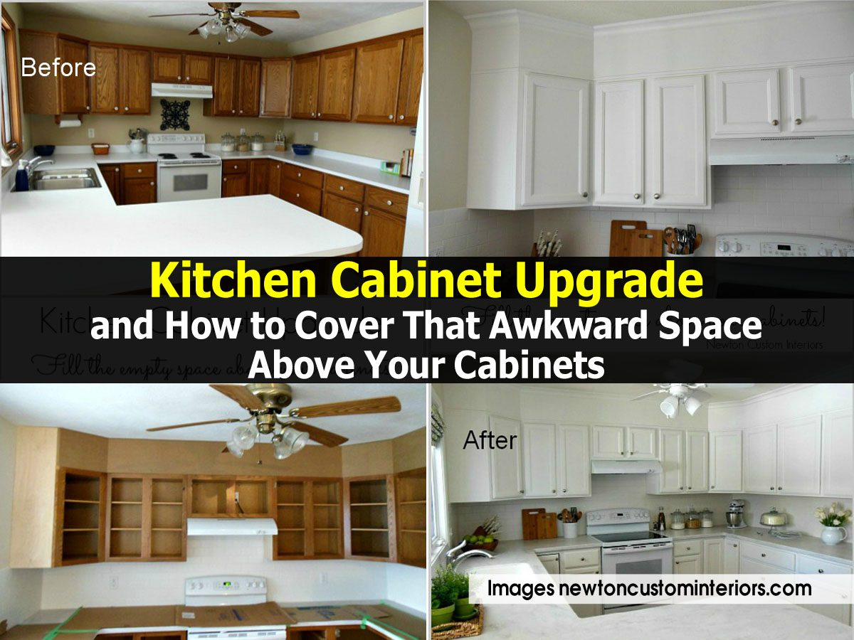 Kitchen cabinet upgrade and how to cover that awkward What to do with space above cabinets