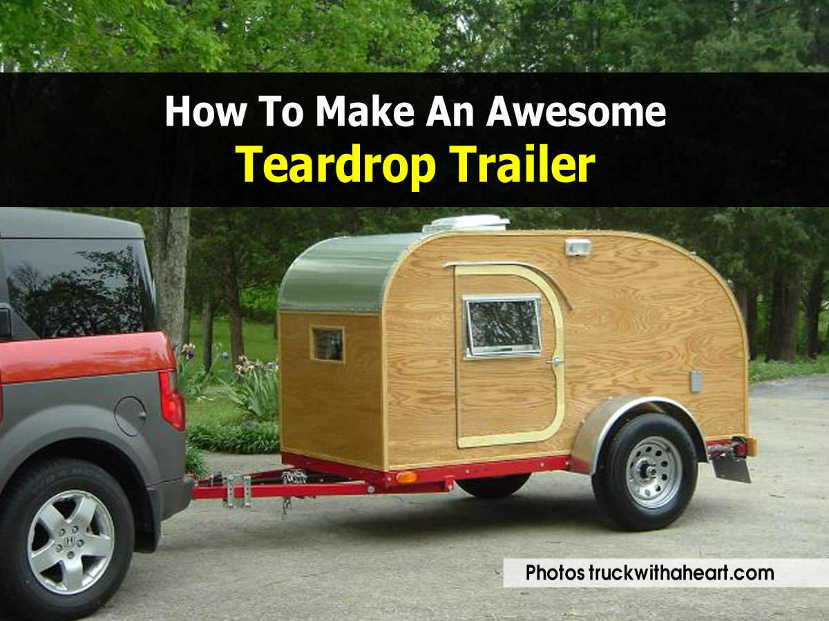 how to build a teardrop camper trailer