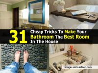 31 Cheap Tricks To Make Your Bathroom The Best Room In The House