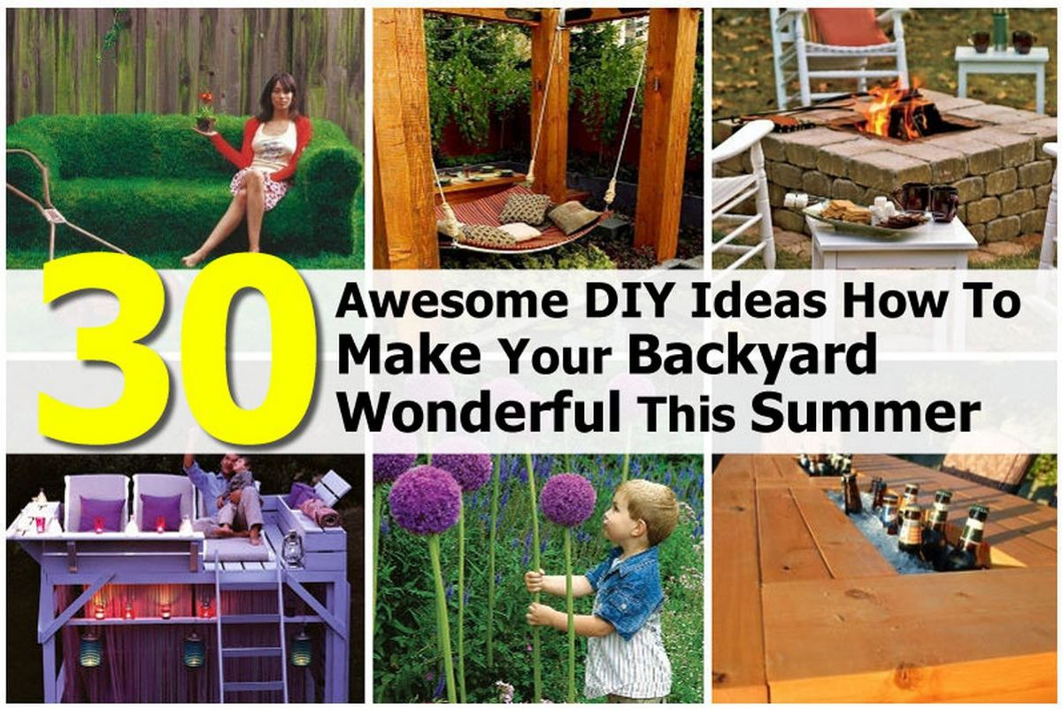 30 Awesome DIY Ideas How To Make Your Backyard Wonderful ...