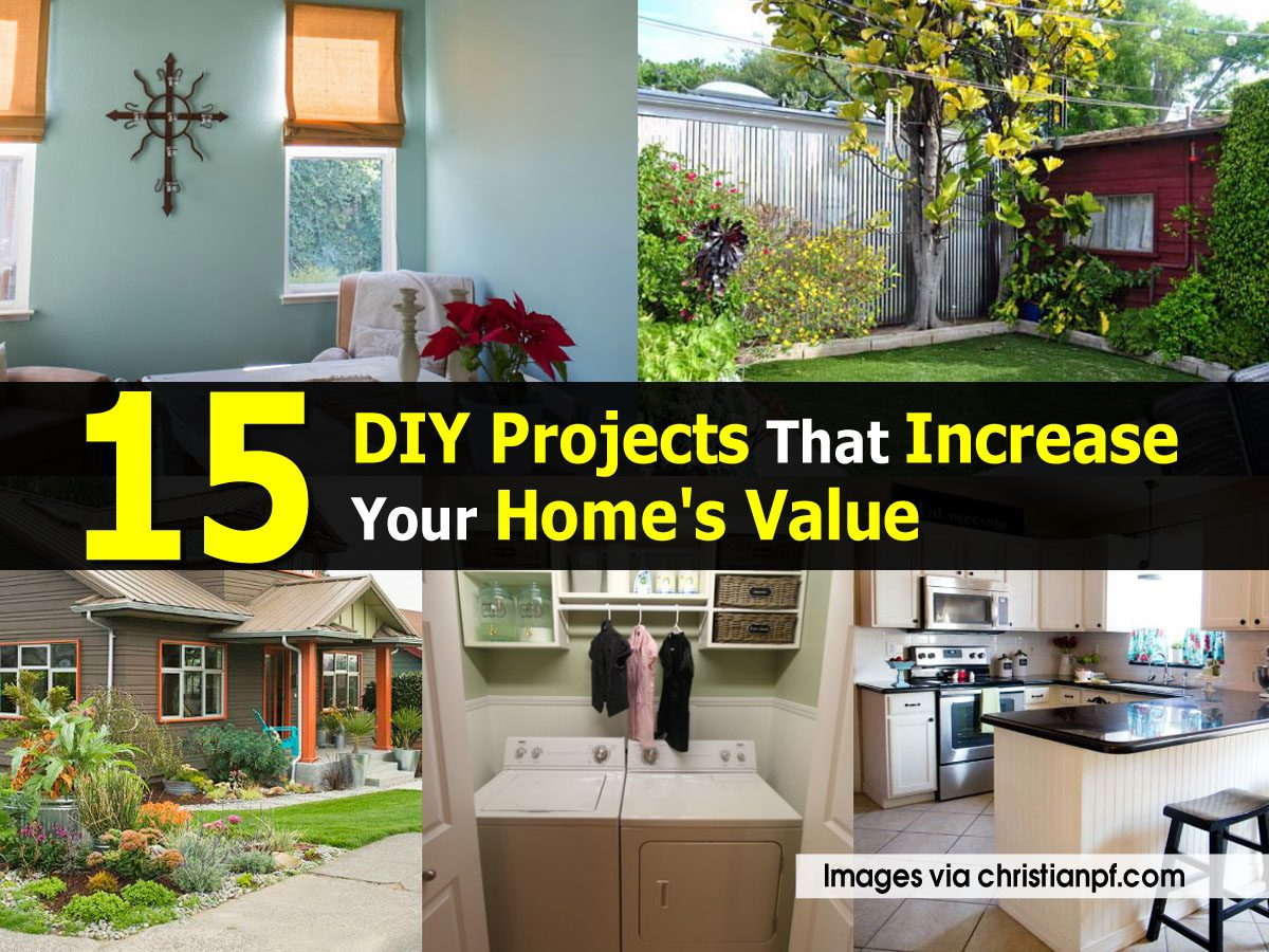15 diy projects that increase your home 39 s value for How to increase home value