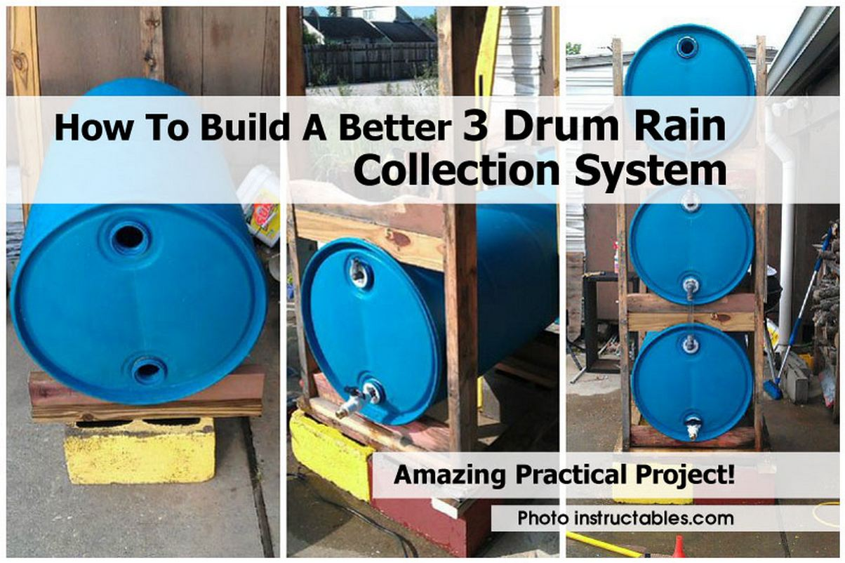 How to build a better 3 drum rain collection system for Build a rainwater collection system