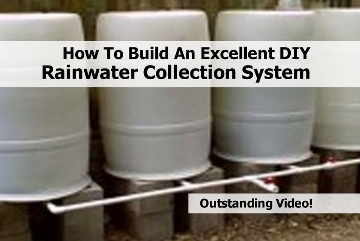 how to build an excellent diy rainwater collection system