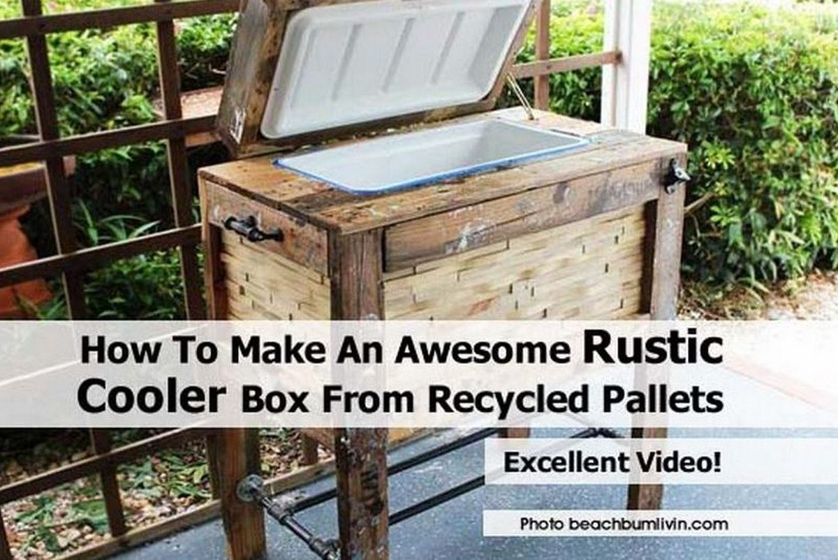 How To Make An Awesome Rustic Cooler Box From Recycled Pallets