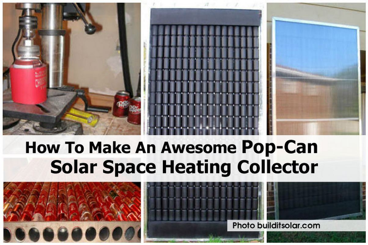 How to make an awesome pop can solar space heating collector for Diy solar collector