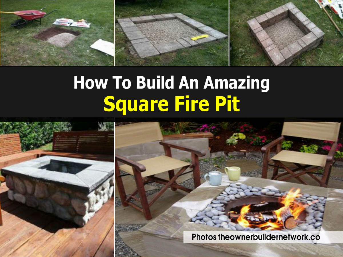 How to build an amazing square fire pit for Square fire ring