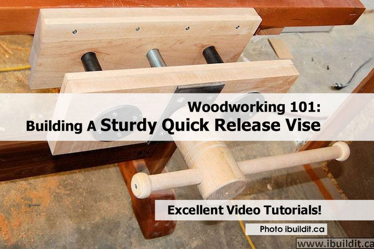 Woodworking 101: Building A Sturdy Quick Release Vise
