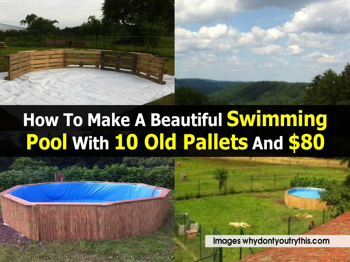How to make a beautiful swimming pool with 10 old pallets and 80 for Make a swimming pool out of pallets