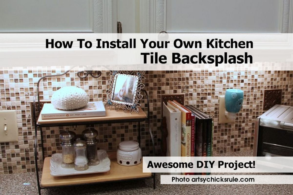 How to install your own kitchen tile backsplash - How to replace backsplash ...