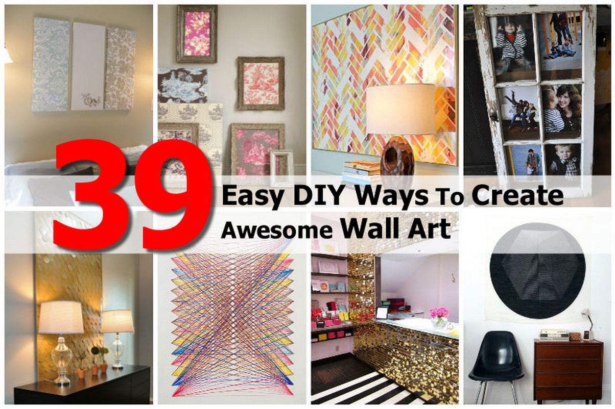39 Easy Diy Ways To Create Awesome Wall Art